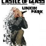 Linkin Park Castle of Glass